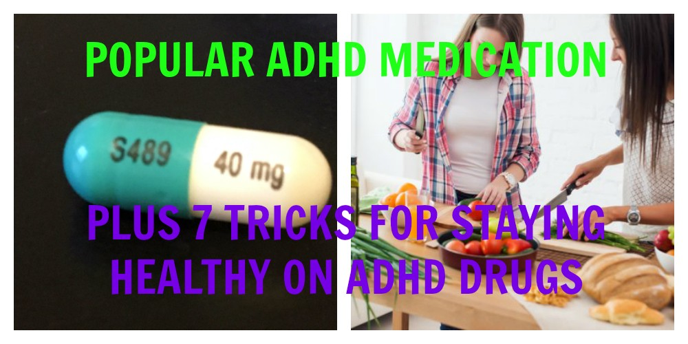 Popular ADHD Medication (And 7 Tips for Staying Healthy on