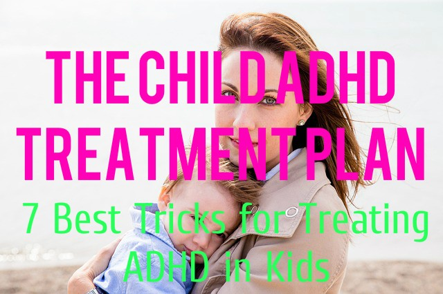 The Ultimate Child ADHD Treatment 7 Best Tricks ADHD Boss