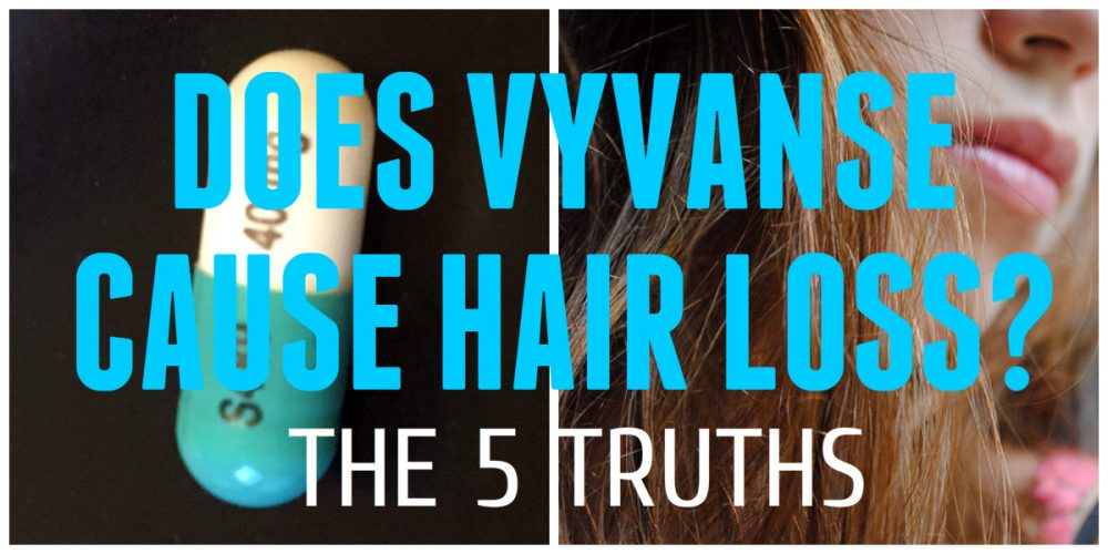 Does Vyvanse Cause Hair Loss? 5 Truths of ADHD Meds and Hair