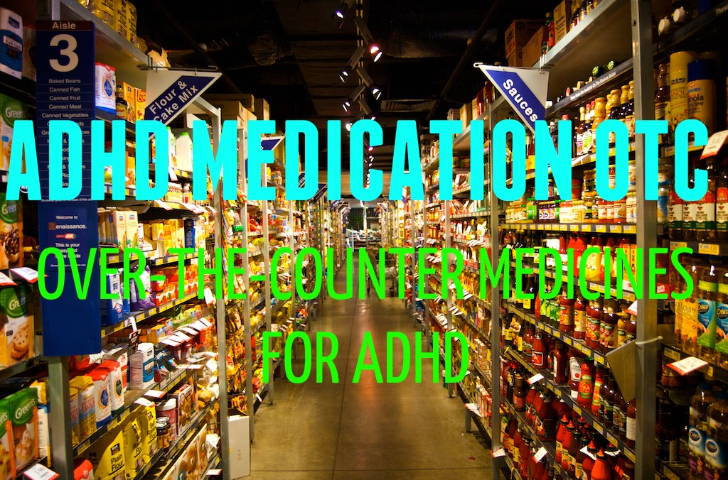 ADHD Medication OTC – 5 Over-the-Counter Medicines for ADHD