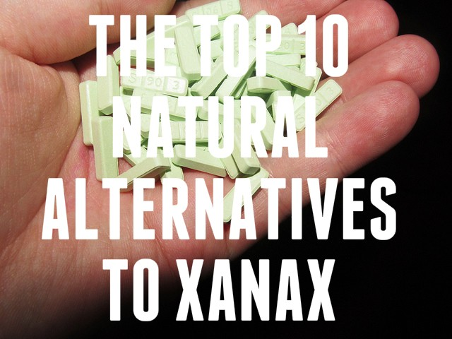 The Top 10 Natural Alternatives to Xanax - Real Anxiety Remedies