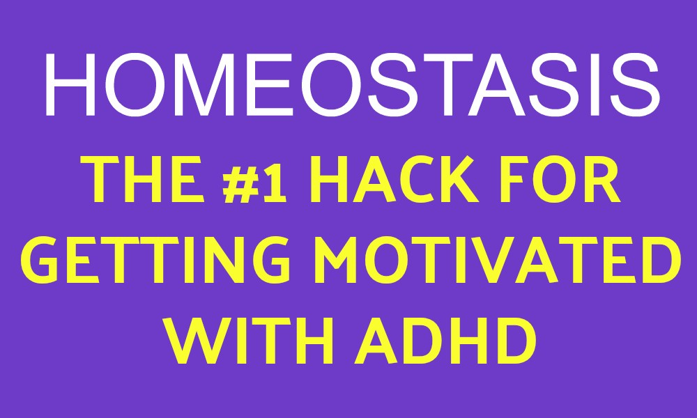 Homeostasis Hack for Getting Motivated with ADHD Featured Image