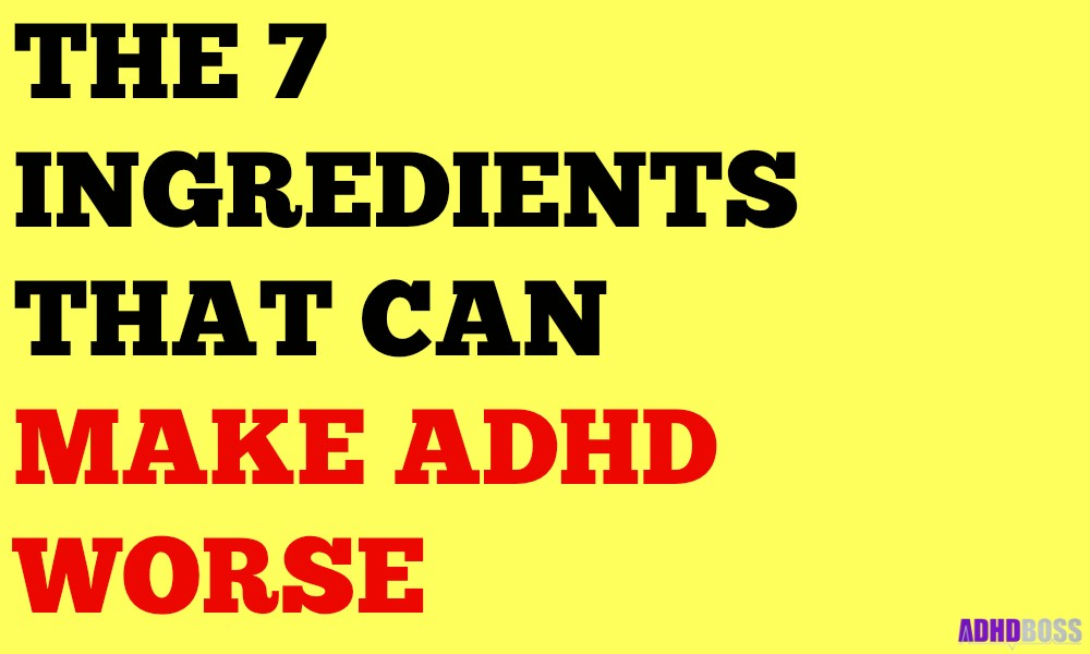 The 7 Ingredients That Can Make ADHD Worse Featured Image
