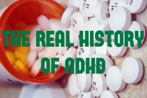 The History of ADHD – Past Mistakes, Present Knowledge & Future Hope