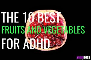 The 10 Best Fruits and Vegetables for ADHD – Eat Healthy with ADHD