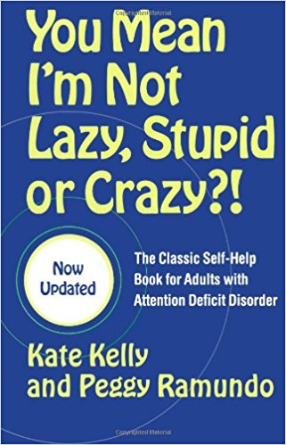 Best Books for People WIth ADHD You Mean I'm Not Lazy, Stupid or Crazy