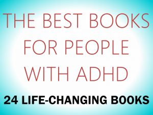 The Best Books for People With ADHD – 24 Life-Changing Books