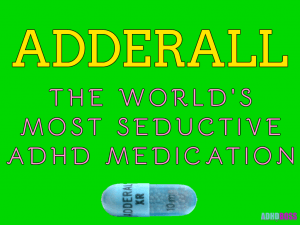 Adderall – The World's Most Seductive ADHD Medication
