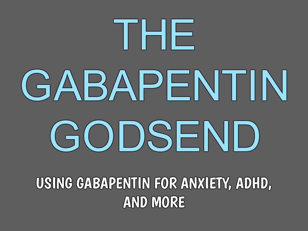 Gabapentin for Anxiety and ADHD Featured Image