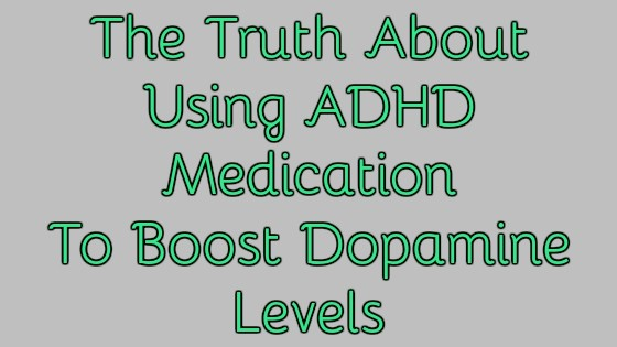 Hacking Dopamine and ADHD The Truth About ADHD Medication