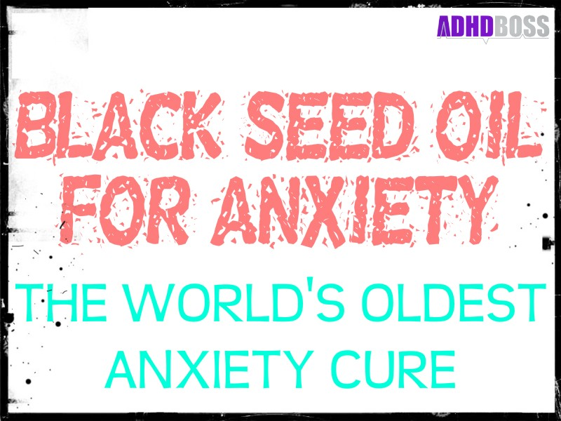 Using Black Seed Oil For Anxiety Featured Image