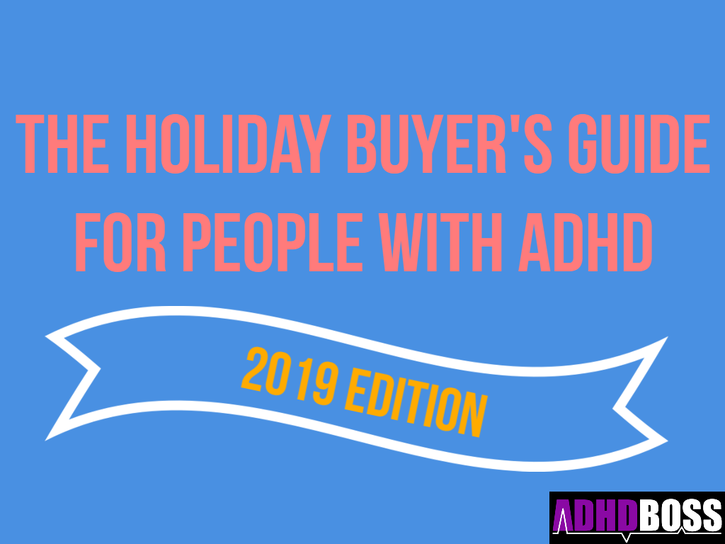 ADHD Boss Holiday Buyers Guide 2019