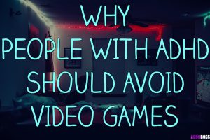 Why People With ADHD Should Avoid Video Games