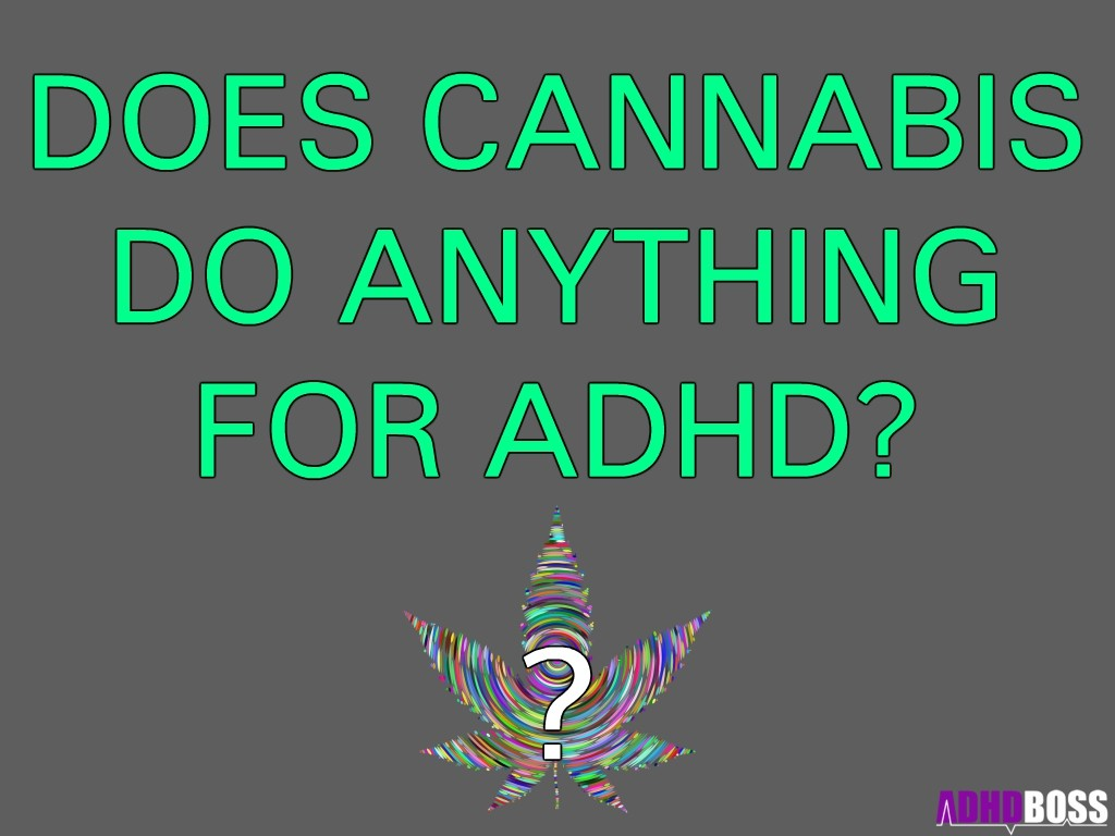 does cannabis do anything for adhd?