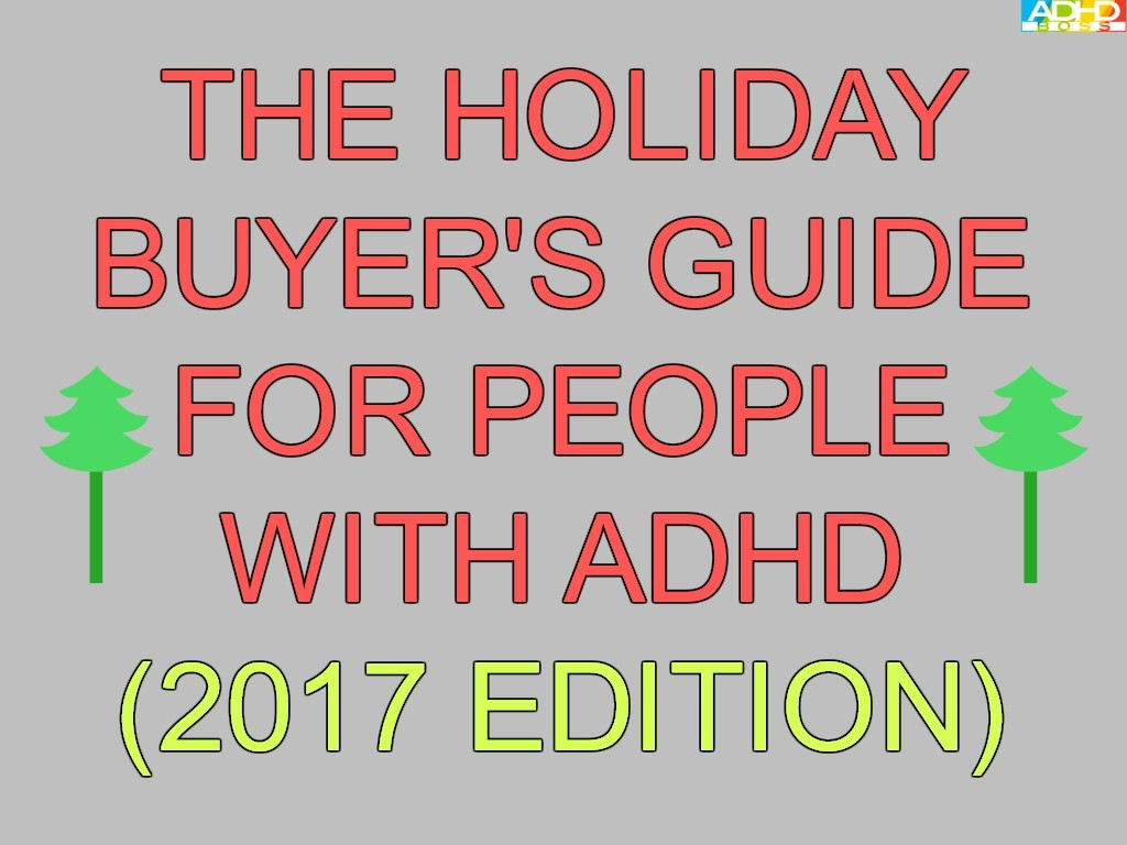 Holiday Buyers Guide for ADHD 2017 Edition