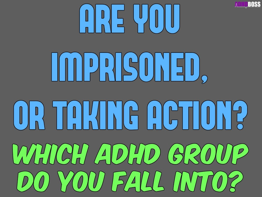 Imprisoned or Taking Action With ADHD Featured Image