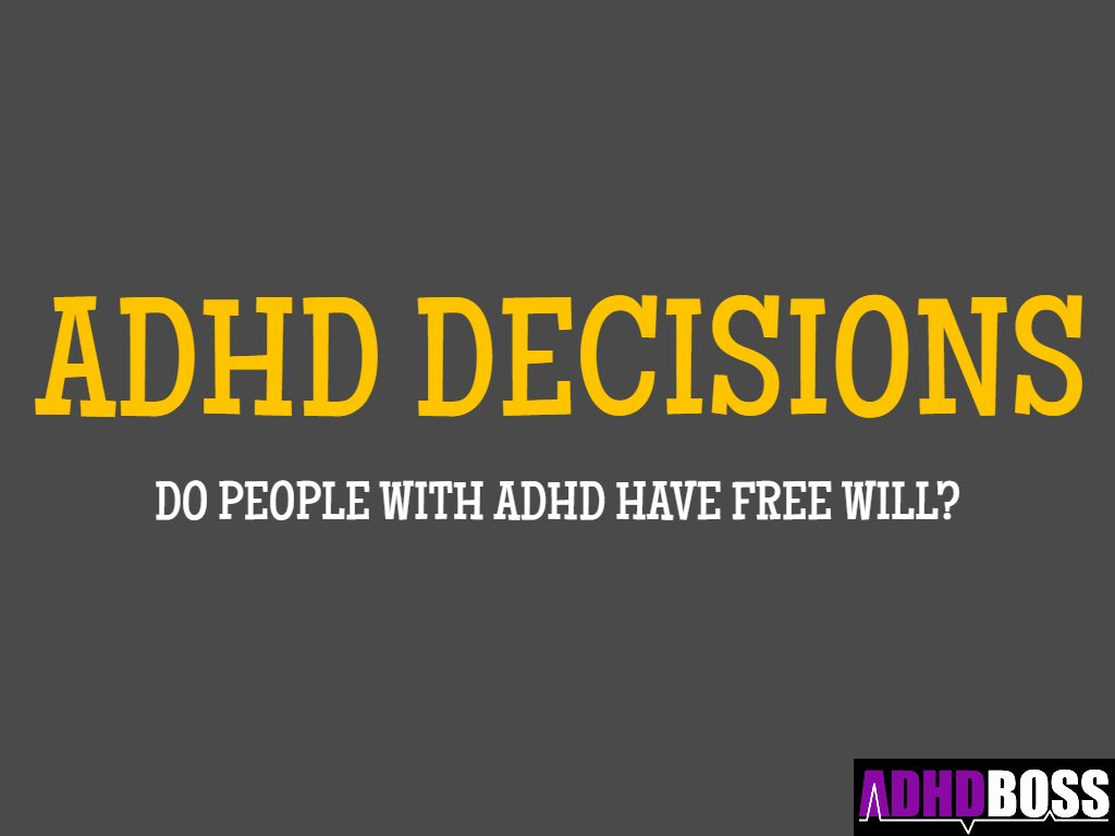 ADHD Decisions Free Will