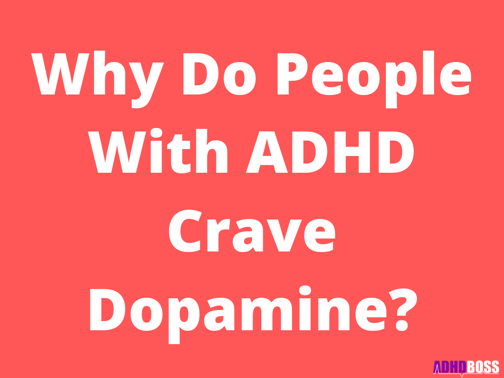 Why Do People With ADHD Crave Dopamine?