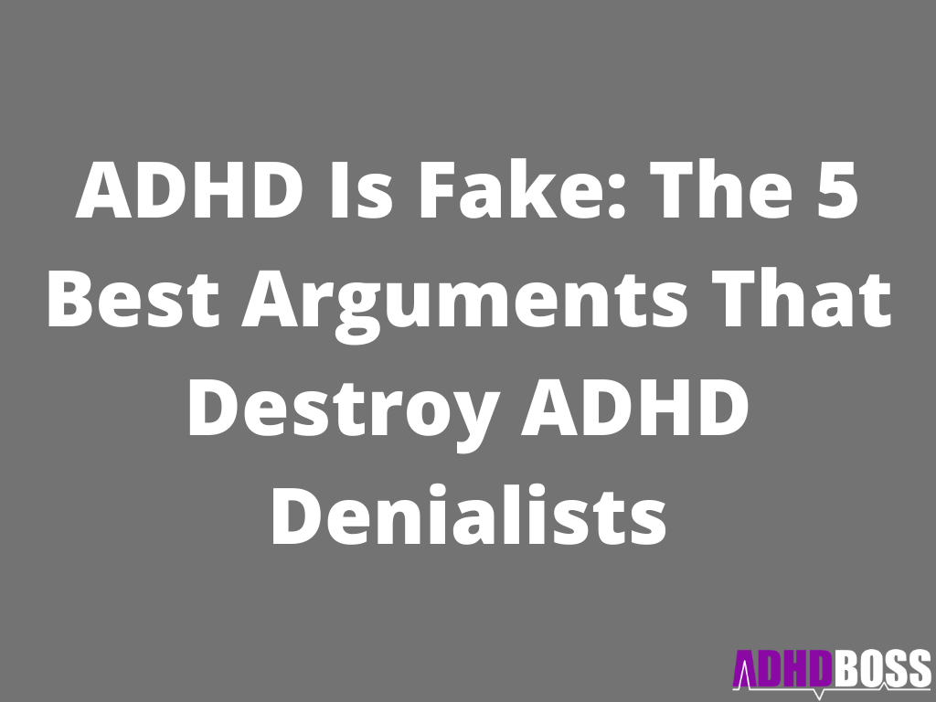 ADHD Is Fake: The 5 Best Arguments That Destroy ADHD Denialists