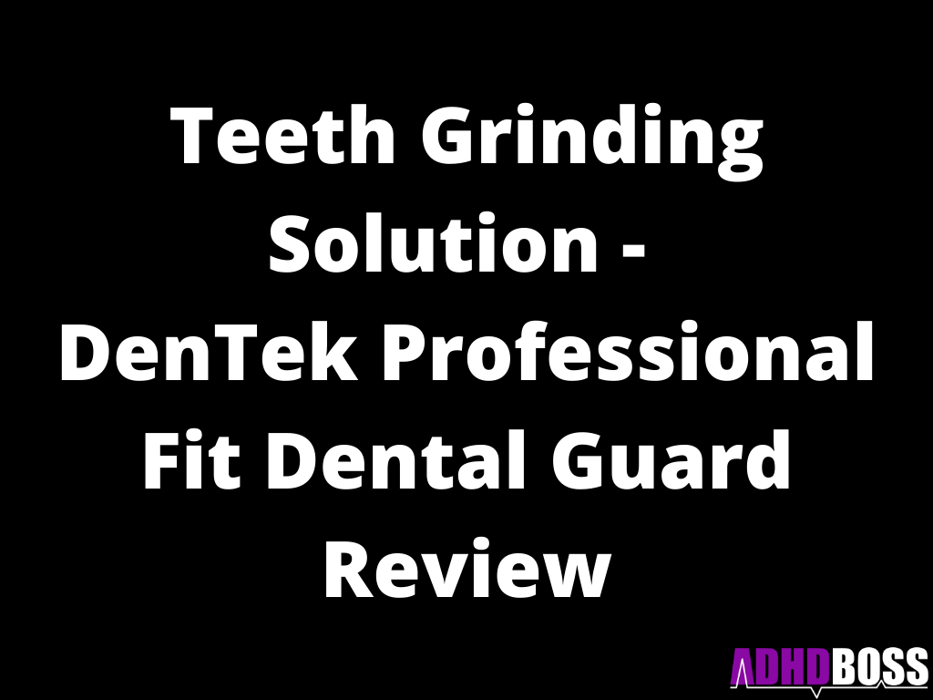 Teeth Grinding Solution - DenTek Professional Fit Dental Guard Review