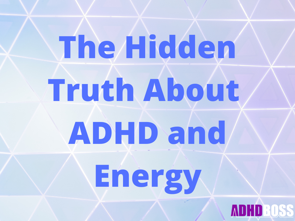 The Hidden Truth About ADHD and Energy